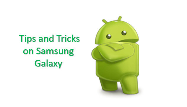 Tips and Tricks on Samsung Galaxy