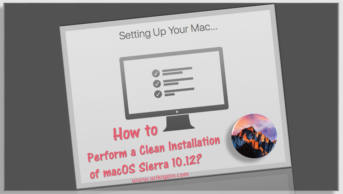 How to Perform a Clean Installation of macOS Sierra 10.12