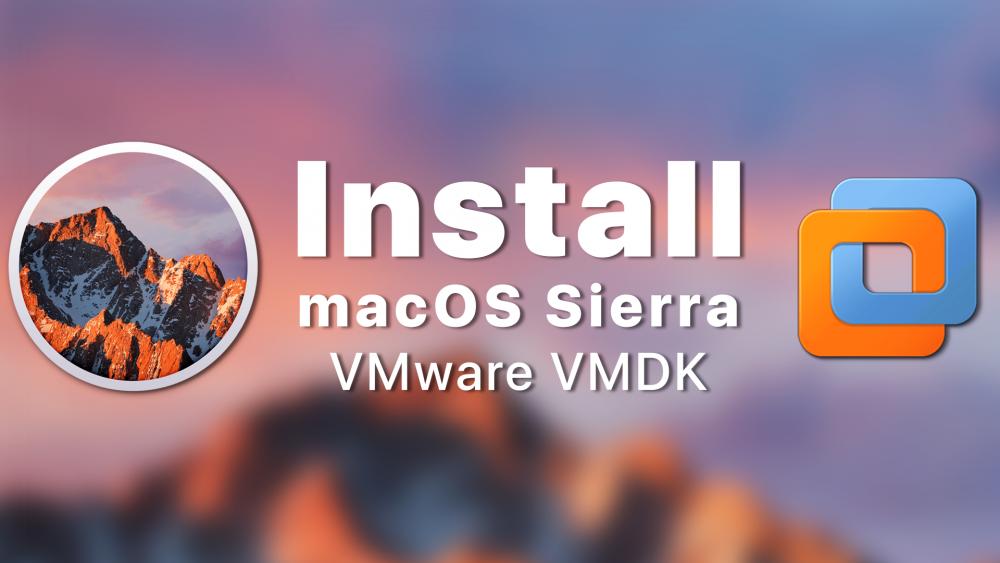 How to Install macOS Sierra on VMware using VMDK on Windows 10 - PC