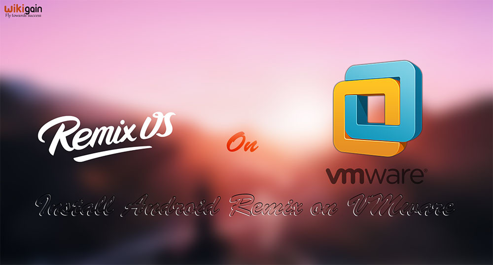 How to install Android Remix on VMware?