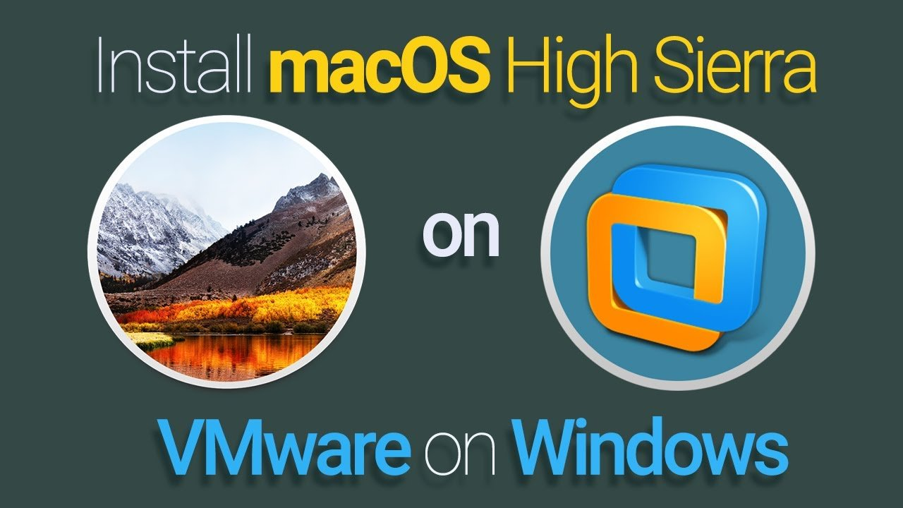 How to Install macOS High Sierra on VMware on Windows