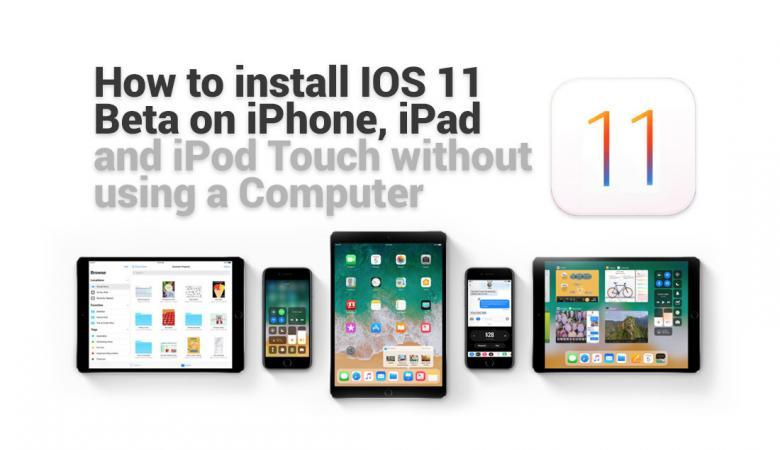 How to Install IOS 11 Public Beta 4 on iPhone, iPad and iPod Touch without Using a Computer.