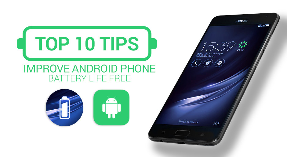 10 Tips to Improve Android Phone Battery Life Free