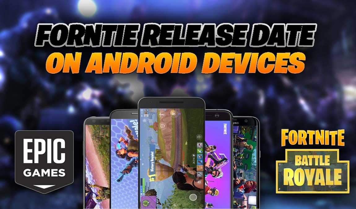 Why Fortnite Mobile Has Not Been Released For Android Devices Yet?
