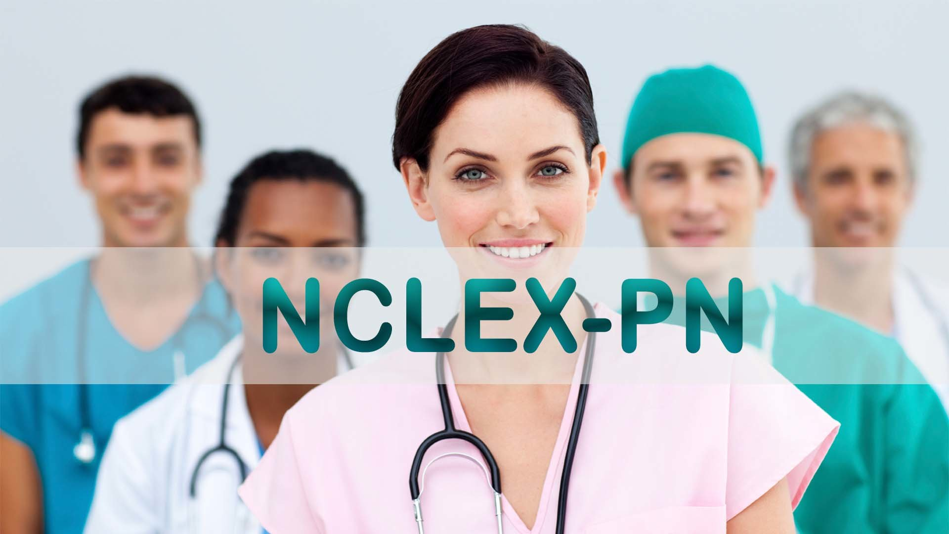 Things You Must Know about NCLEX-PN
