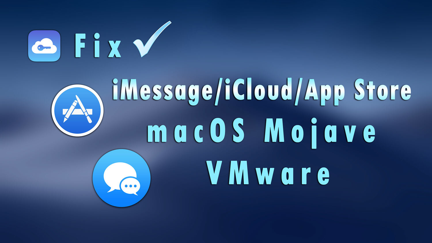 How to Fix macOS Mojave iMessage, iCloud, App Store on VMware