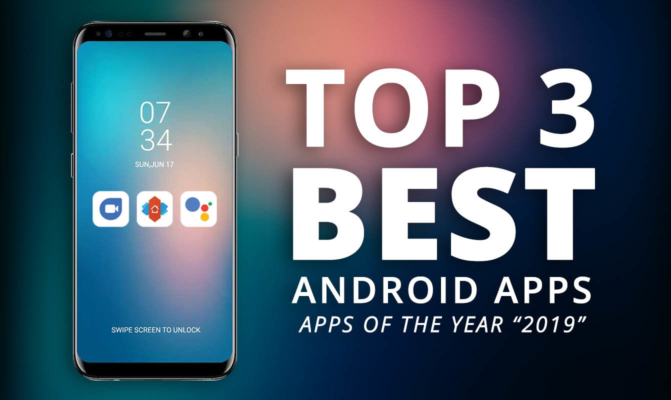 "Top 3 Best Apps For Android Devices ""Apps of The Year 2019"""