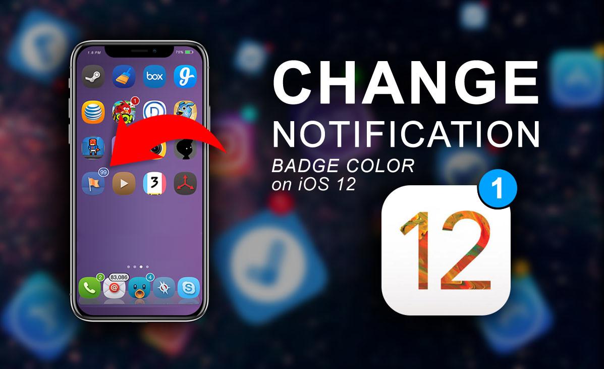 "Change Notification Badge Color on iOS 12 ""No Jailbreak"""