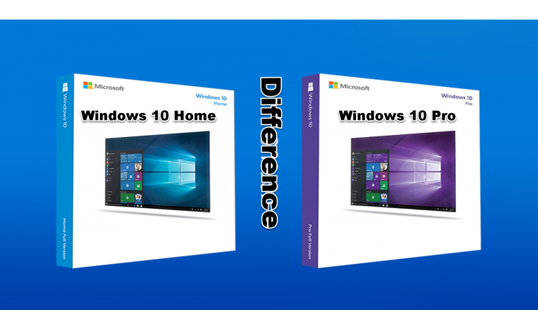 Difference Between Windows 10 Home & Windows 10 Professional