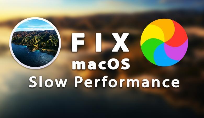 How to Fix macOS Slow Performance - macOS Big Sur