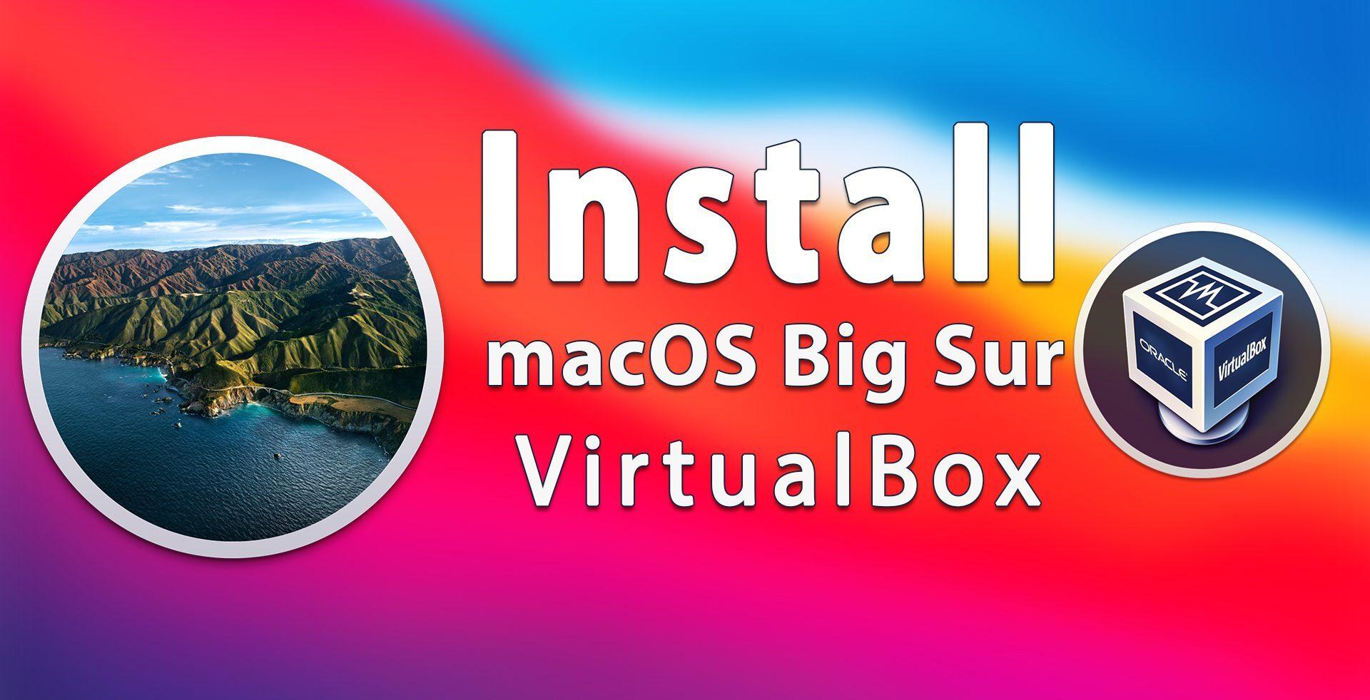 How to Install macOS Big Sur on VirtualBox on Windows – PC