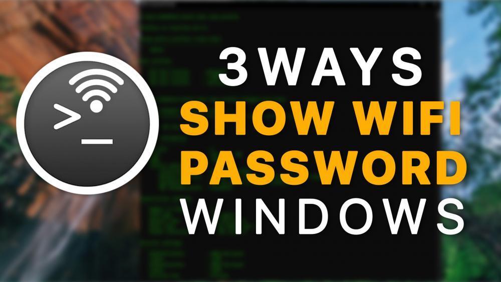 3 Ways to show WiFi Password on Windows -10,8,7