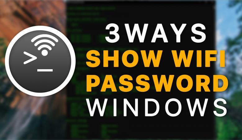 3 Ways to show WiFi Password on Windows -10,8,7