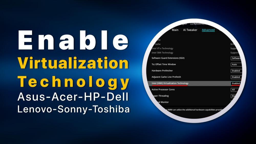 How to Enable Virtualization Technology on Asus Aser HP Dell Lenovo