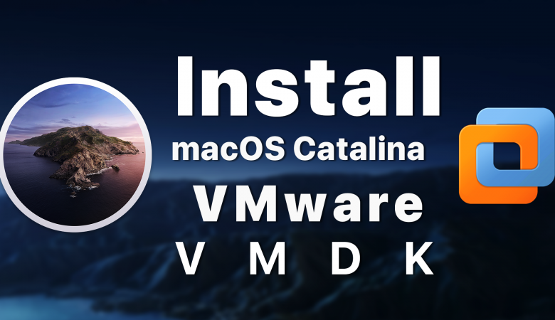 Install macOS Catalina on VMware using VMDK