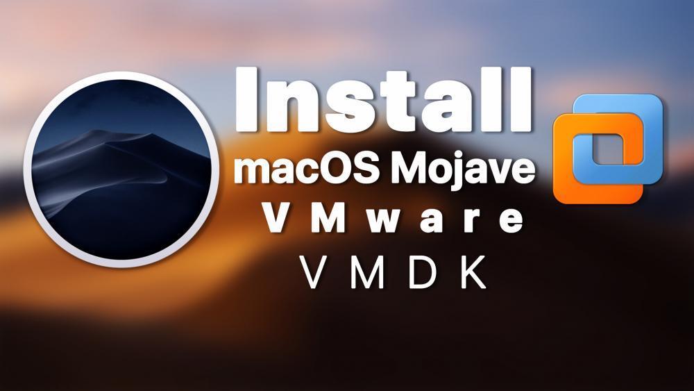 Install macOS Mojave on VMware using VMDK