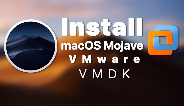 Install macOS Mojave on VMware using VMDK