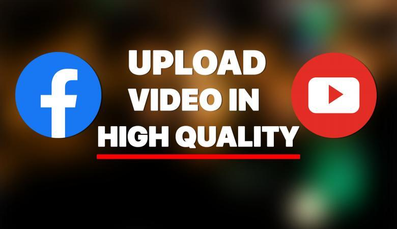 How to Properly Upload a Video on Facebook & YouTube (HD Quality)
