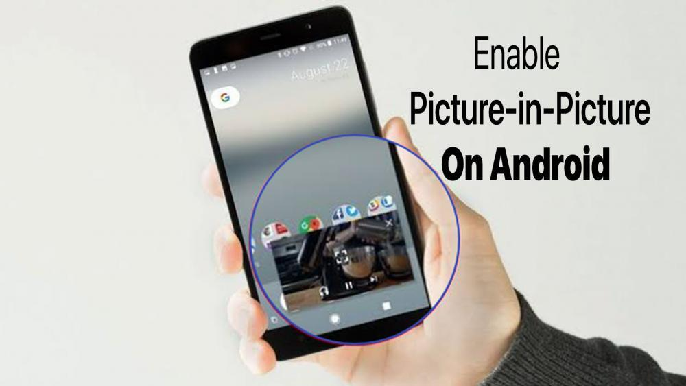 How to Enable Picture-in-Picture on Android