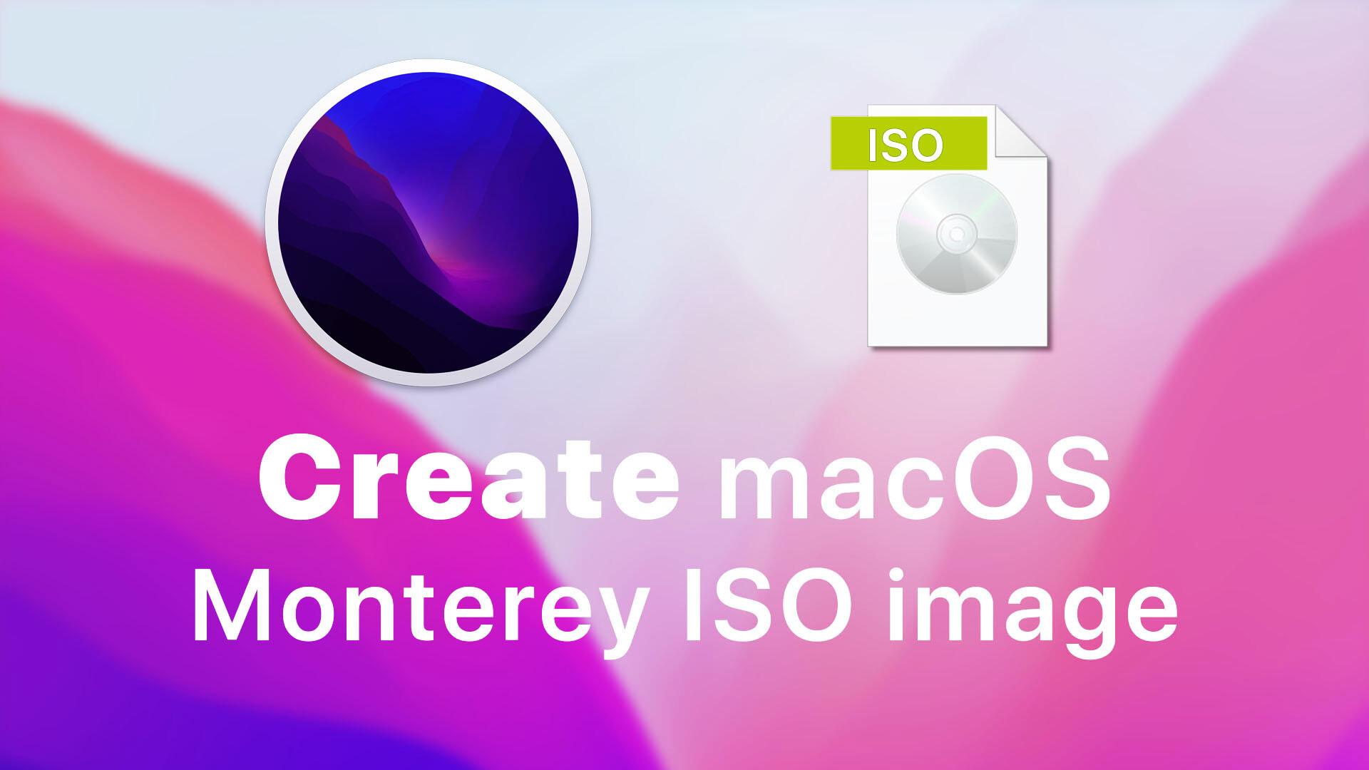 Create macOS Monterey ISO Image