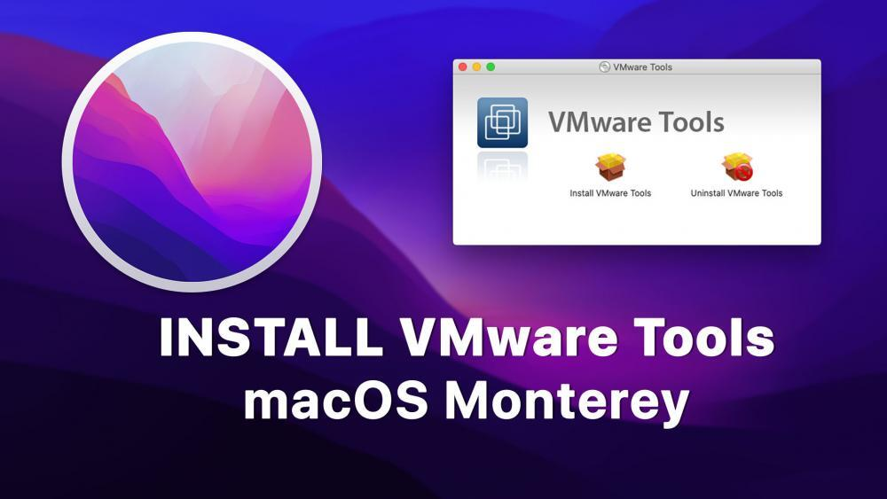 How to Install VMware Tools on macOS Monterey
